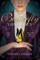 The Butterfly Conspiracy - A Merriweather and Royston Mystery ebook by