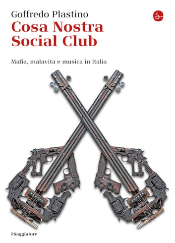 Cosa Nostra Social Club ebook by Goffredo Plastino