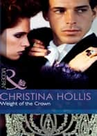Weight of the Crown (Mills & Boon Modern) ebook by Christina Hollis