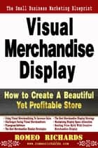 Visual Merchandise Display ebook by Romeo Richards