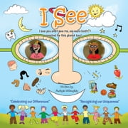 "I See - I see you and I see me, we were both created for this planet too! ""Celebrating our Differences"" ""Recognizing our Uniqueness"" ebook by Aushyla Willoughby"