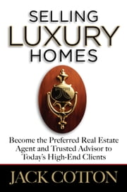 Selling Luxury Homes ebook by Jack Cotton Jr