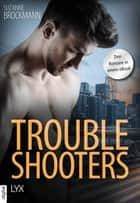 Troubleshooters - Drei Romane in einem eBook ebook by Suzanne Brockmann, Christian Bernhard