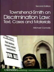 Townshend-Smith on Discrimination Law - Text, Cases and Materials ebook by Michael Connolly