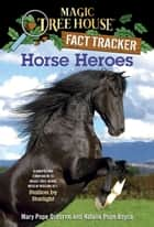 Horse Heroes - A Nonfiction Companion to Magic Tree House Merlin Mission #21: Stallion by Starlight ebook by Mary Pope Osborne, Natalie Pope Boyce, Sal Murdocca