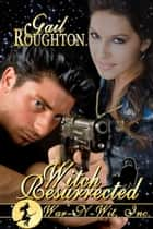 Witch Resurrected ebook by Gail Roughton