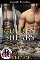 Golden Shears ebook by Pelaam