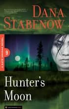Hunter's Moon - Kate Shugak #9 ebook by Dana Stabenow