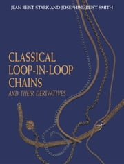 Classical Loop-in-Loop Chains - And Their Derivatives ebook by J.R. Smith