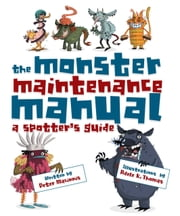 The Monster Maintenance Manual ebook by Peter Macinnis,Adele K. Thomas