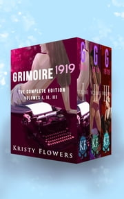 Grimoire 1919: The Complete Edition ebook by Kristy Flowers