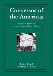Conversos of the Americas ebook by Keith Fogel & Marian E. Fogel