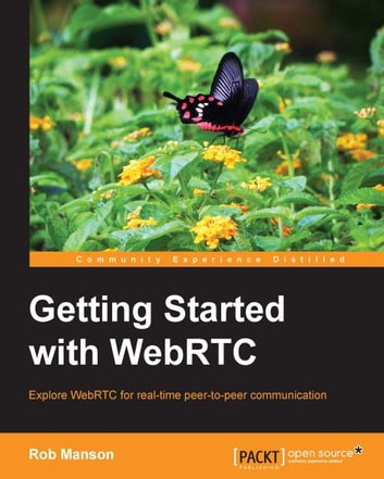 Getting Started with WebRTC ebook by Rob Manson