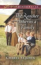 The Rancher Inherits a Family e-bog by Cheryl St.John
