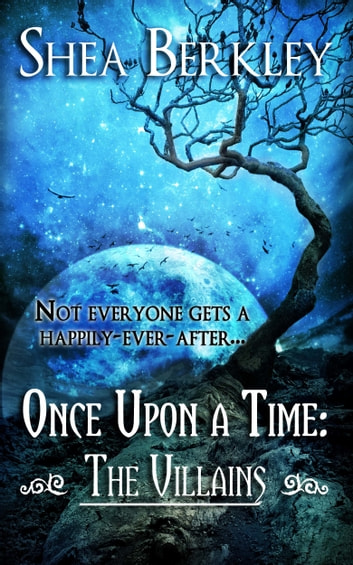 Once Upon a Time: The Villains ebook by Shea Berkley