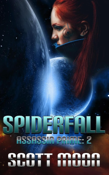 Spiderfall - Assassin Prime, #2 ebook by Scott Moon