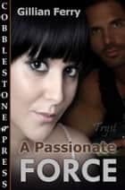 A Passionate Force ebook by Gillian Ferry