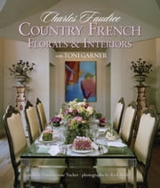 Country French Florals & Interiors ebook by Charles Faudree