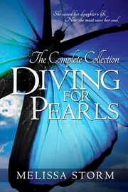 Diving for Pearls - The Complete Collection ebook by Melissa Storm