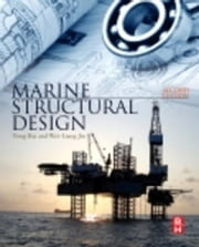 Marine Structural Design ebook by Bai, Yong