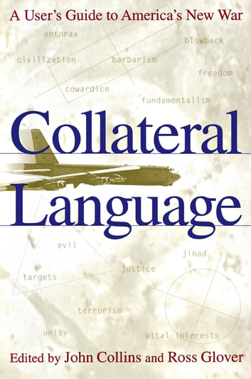 Collateral Language - A User's Guide to America's New War ebook by