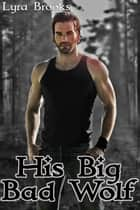 His Big Bad Wolf ebook by Lyra Brooks