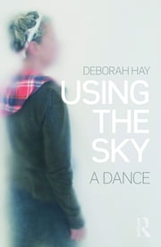 Using the Sky ebook by Deborah Hay