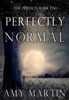 Perfectly Normal ebook by Amy Martin