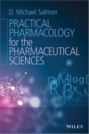 Practical Pharmacology for the Pharmaceutical Sciences ebook by D. Michael Salmon