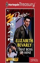 That Boss of Mine ebook by Elizabeth Bevarly