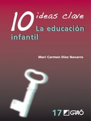 10 Ideas Clave. La educación infantil ebook by M. Carmen Díez Navarro