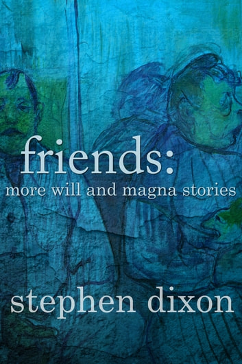 Friends ebook by Stephen Dixon