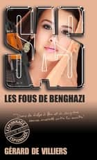 SAS 191 Les Fous de Benghazi ebook by