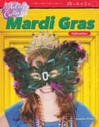 Art and Culture: Mardi Gras: Subtraction: Read-along ebook ebook by Jennifer Prior