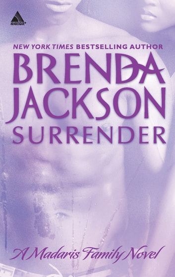 Surrender (Mills & Boon Kimani Arabesque) (Madaris Family Saga, Book 7) ebook by Brenda Jackson