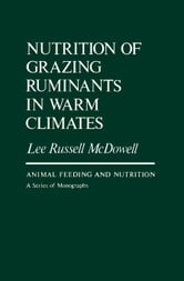 Nutrition of Grazing Ruminants in Warm Climates ebook by Cunha, Tony J.