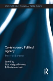 Contemporary Political Agency - Theory and Practice ebook by