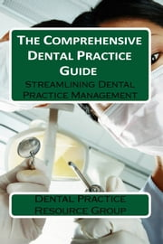 Division Dental Resource Group: Comprehensive Guide ebook by Dental Practice Resource Group