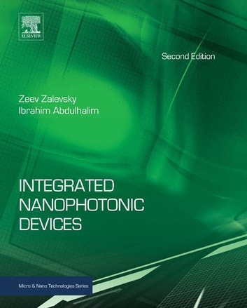 Integrated Nanophotonic Devices ebook by Zeev Zalevsky,Ibrahim Abdulhalim