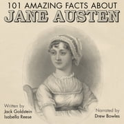 101 Amazing Facts about Jane Austen - British Narration Edition audiobook by Jack Goldstein, Isabella Reese