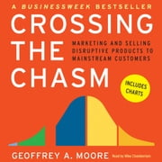 Crossing the Chasm - Marketing and Selling Technology Projects to Mainstream Customers audiobook by Geoffrey A. Moore