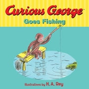 Curious George Goes Fishing ebook by H. A. Rey,Margret Rey