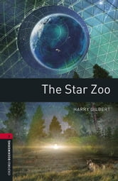 The Star Zoo Level 3 Oxford Bookworms Library ebook by Harry Gilbert