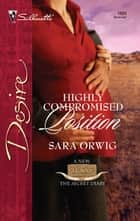 Highly Compromised Position ebook by Sara Orwig