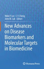 New Advances on Disease Biomarkers and Molecular Targets in Biomedicine ebook by