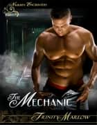The Mechanic ebook by Trinity Marlow