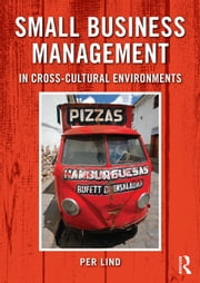 Small Business Management in Cross-Cultural Environments ebook by Lind, Per