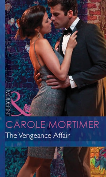 The Vengeance Affair (Mills & Boon Modern) ebook by Carole Mortimer