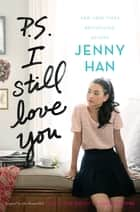P.S. I Still Love You eBook par Jenny Han