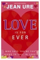 Love Is For Ever ebook by